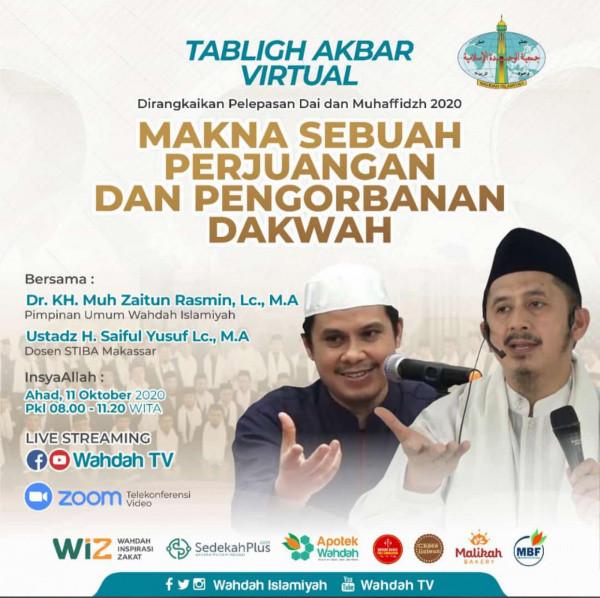 Tabligh Akbar Virtual Wahdah Islamiyah - Makna Sebuah Perjuangan dan Pengorbanan Dakwah
